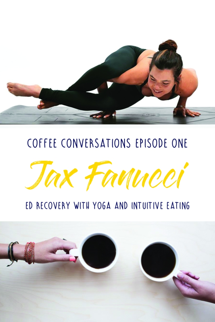 Coffee conversation episode one Jax Fanucci ED recovery with yoga and intuitive eating